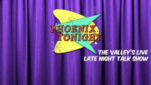Phx Tonight
